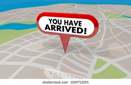 You Have Arrived Your Location Map Pin Navigation 3d Illustration