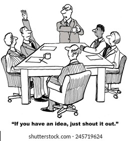 If you have an idea, just shout it out.