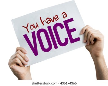 You Have a Voice placard isolated on white background