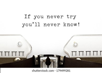 If you never try you'll never know! printed on an old typewriter.