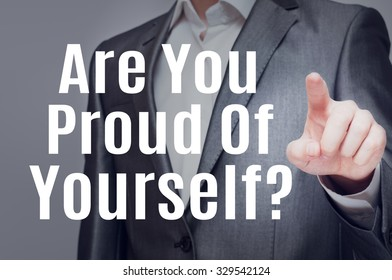 Are You Proud Of Yourself?