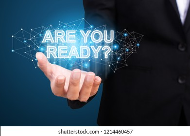 Are you ready in the hand of business. Are you ready concept.