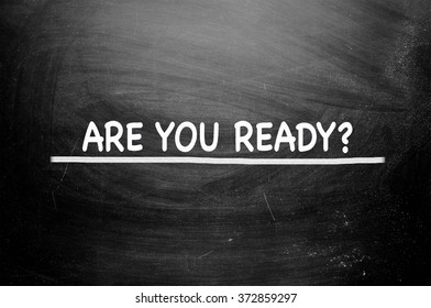 Are You Ready Text on chalkboard