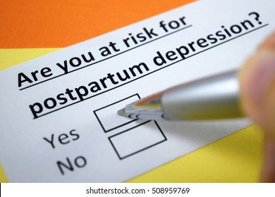 Are you at risk for postpartum depression? Yes.