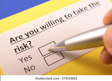 Are you willing to take the risk? Yes or no