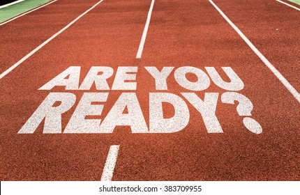 Are You Ready? written on running track