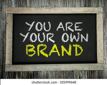 You Are Your Own Brand written on chalkboard