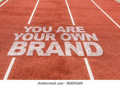 You Are Your Own Brand written on running track