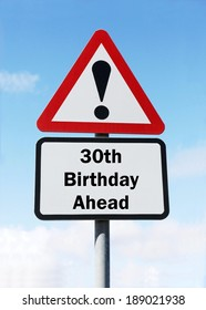 Your 30th birthday is ahead made as a road sign illustration.