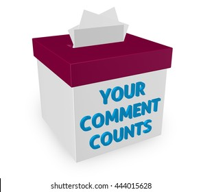 "Your Comment Counts words on a suggestion box to illustrate the value and importance of feedback, opinions, suggestions and brainstorming ideas. ""3d illustration"""
