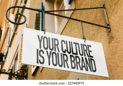 Your Culture Is Your Brand sign in a conceptual image - Shutterstock ID 327440975