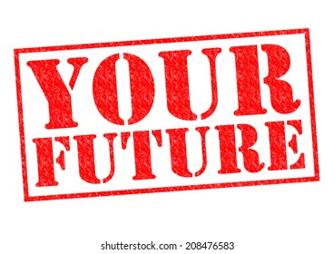 YOUR FUTURE red Rubber Stamp over a white background.