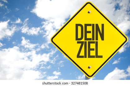 Your Goal (in German) sign with sky background