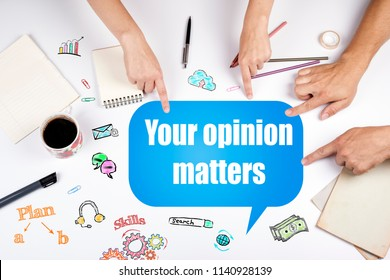Your opinion matters. The meeting at the white office table