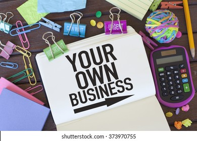 Your Own Business / Starting a small business or having your own business concept