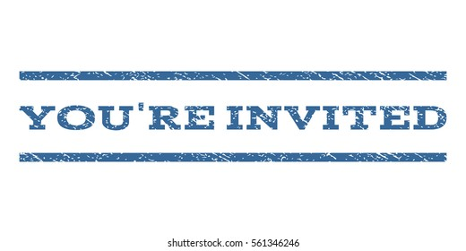 You'Re Invited watermark stamp. Text caption between horizontal parallel lines with grunge design style. Rubber seal cobalt blue stamp with scratched texture. Glyph ink imprint on a white background.