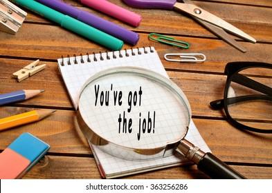 You've got the job written on notebook