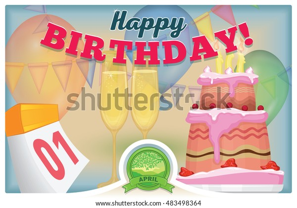 1 April. Greeting card with happy birthday. Colored vector illustration flyer card with the image of balloons, cake and glasses. Tear-off calendar with the date of birth and the emblem of the month