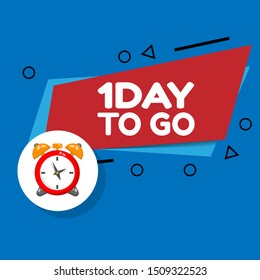1 day to go banner,cute alarm clock countdown and text 1 day to go . flat design and cartoon style,vector illustration