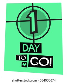 1 Day To Go! (Flat Style Vector Illustration Countdown Poster Design)
