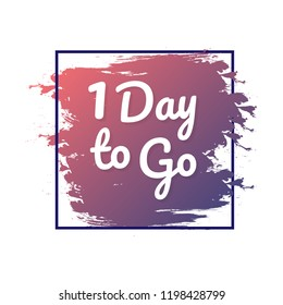 1 day to go. Hurry Up sign. Count down. Vector stock illustration.