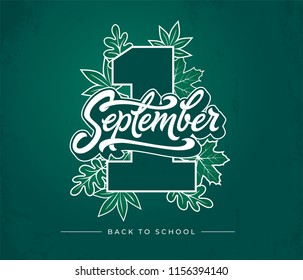 1 first september brush lettering on green chalkboard background. Vector illustration with autumn leaves and Back to School phrase. Doodle style.