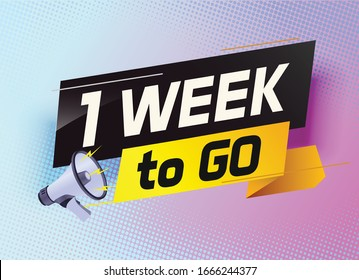 1 week to go word concept vector illustration with megaphone and 3d style for use landing page, template, ui, web, mobile app, poster, banner, flyer, background, gift card, coupon
