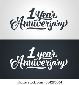 1 Year Anniversary hand lettering. Handmade calligraphy vector illustration