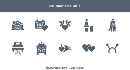 10 birthday and party vector icons such as headband, hearts, honeymoon, jukebox, just married contains kiss, lipstick, love birds, love calendar, love house. birthday and party icons