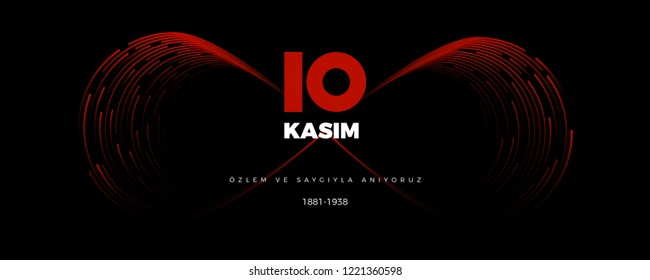 10 Kasim Ataturk Anma Gunu (Translation: 10th of November The Commemoration of Ataturk in Turkey) Vector Illustration, Infinity symbol Banner