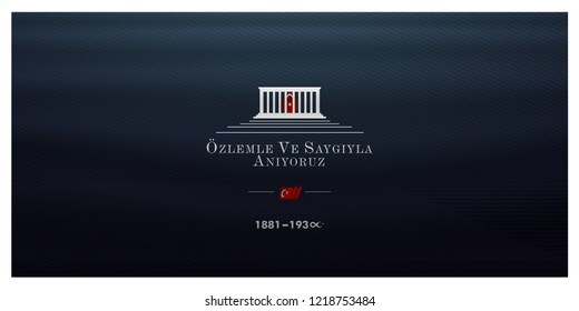 10 Kasim November 10 death day Mustafa Kemal Ataturk , first president of Turkish Republic. translation Turkish. November 10, respect and remembe, anitkabir ankara vector illustration.