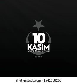 10 Kasim November 10 death day Mustafa Kemal Ataturk , first president of Turkish Republic. translation Turkish. November 10, respect and remembe, vector illustration.