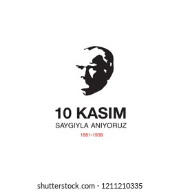 10 November, Mustafa Kemal Ataturk Death Day.
