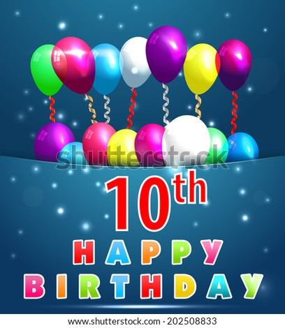 10 Year Happy Birthday Card With Balloons And Ribbons 10th