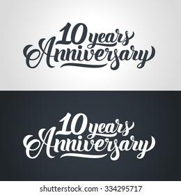 10 Years Anniversary hand lettering. Handmade calligraphy vector illustration