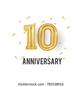 10 Years Golden Aluminum Foil Balloon anniversary logotype with golden confetti isolated on white background