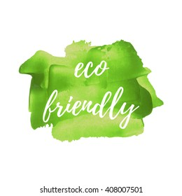 100% Eco Friendly vector word, text, icon, symbol, poster, logo on hand drawn green paint background illustration