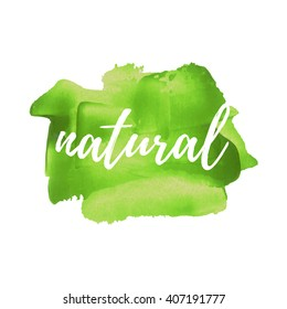 100% Natural Product vector word, text, icon, symbol, poster, logo on hand drawn green paint background illustration