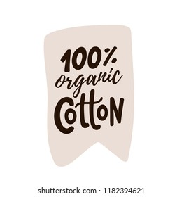 100% percent cotton logo. Hand drawn lettering. Vector text label illustration. Design Print on pack, packaging, cloth tag. %