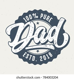100 Percent Pure Dad- Tee Design For Print