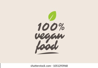 100% vegan food word or text with green leaf. Handwritten lettering suitable for label, logo, badge, sticker or icon