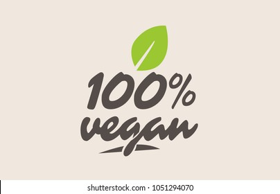 100% vegan word or text with green leaf. Handwritten lettering suitable for label, logo, badge, sticker or icon