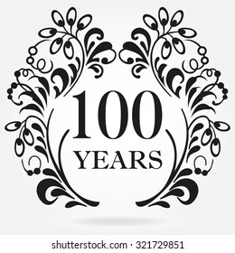 100 years anniversary icon in ornate frame with floral elements. Template for celebration and congratulation design. 100th anniversary label. Vector illustration.