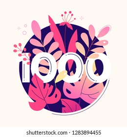 1000 followers banner - modern flat design style illustration with a floral composition, 1k in round shape on white background. Flowers, leaves, herbal elements. Perfect way to thank your subscribers