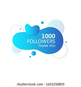 1000 followers, thank you congratulation card. Geometric liquid shape. Blue gradient. Vector illustration for Social Networks.