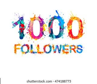 1000 (one thousand) followers