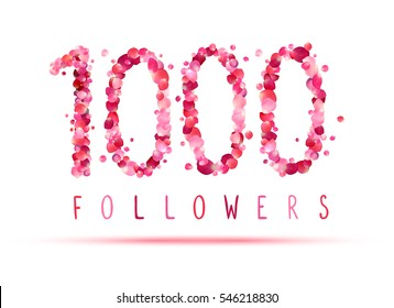1000 (one thousand) followers. Pink rose petals
