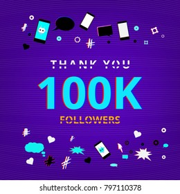 100,000 Followers thank you post on dark abstract  background with random items. Glitch chromatic aberration effect. Banner of 100K subscribers. Template for social media post. Vector illustration.