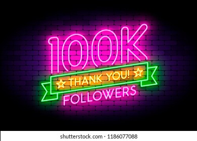 100k, 100000 followers neon sign on the wall. Realistic neon sign with number of followers on the ribbon with stars. Vector illustration for celebrating a large number of subscribers in social network