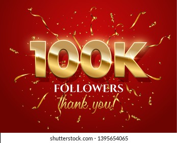 100k followers celebration vector banner with text. Social media achievement poster. 100k followers thank you lettering. Golden sparkling confetti ribbons. Gratitude text on red gradient backdro